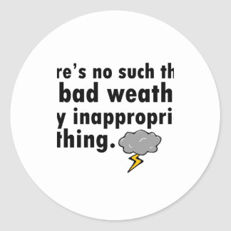 No Such Thing As Bad Weather Classic Round Sticker