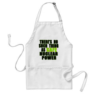 No Such Thing as Safe Nuclear Power Tshirts Adult Apron