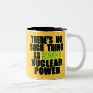 No Such Thing as Safe Nuclear Power Tshirts Coffee Mugs