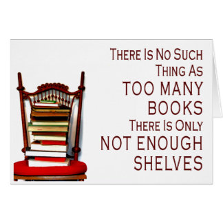 No Such Thing As Too Many Books Card