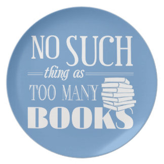 No Such Thing As Too Many Books Dinner Plate