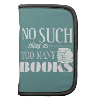 No Such Thing As Too Many Books Folio Planners