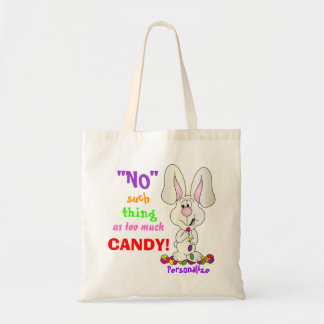 No Such Thing as Too Much Candy - Easter Bunny Tote Bag