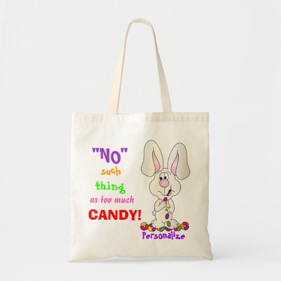 No Such Thing as Too Much Candy   Easter Tote Bag