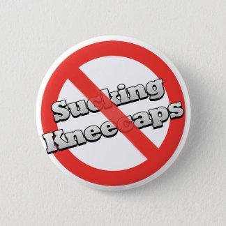 No Sucking Kneecaps Button