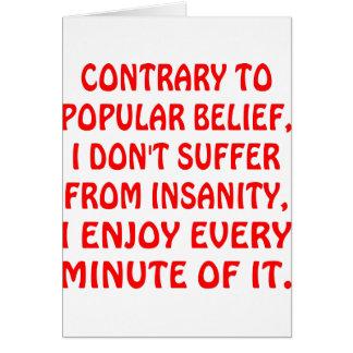 No sufro de locura que disfruto de cada minuto tarjeta de felicitación