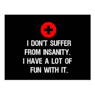 No sufro de locura. Tengo mucho… Postales