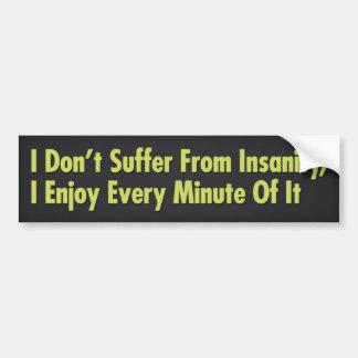 No sufro de locura yo disfruto de cada minuto etiqueta de parachoque