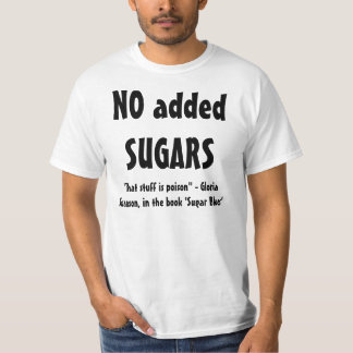 NO SUGARS, NO FLOUR shirt