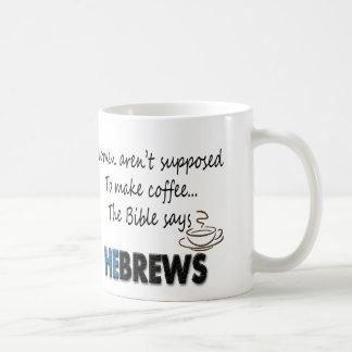 ¡NO SUPONEN A LAS MUJERES HACER EL CAFÉ! Biblia Sa Taza Básica Blanca