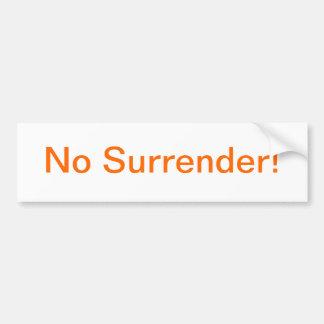 No Surrender Bumper Sticker