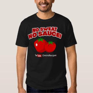 No Sweat No Sauce! T-shirt