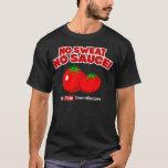 "No Sweat No Sauce! T-Shirt<br><div class=""desc"">This is the new Orsara Recipes t-shirt,  No Sweat No Sauce!</div>"
