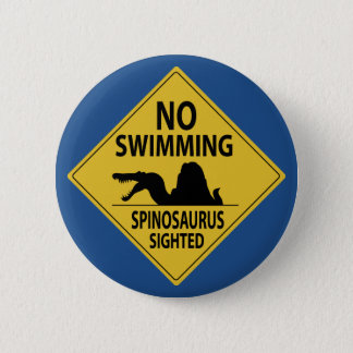 No Swimming – Spinosaurus Sighted Button