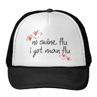 No Swine Flu, I got Man Flu Trucker Hat