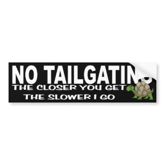 No Tailgating bumpersticker