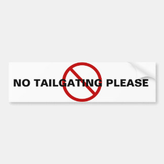 NO TAILGATING CAR BUMPER STICKER