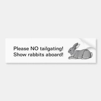 No tailgating, show rabbits aboard! bumper sticker