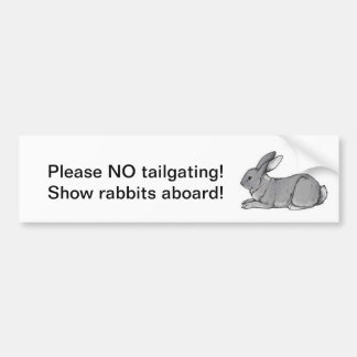No tailgating, show rabbits aboard! car bumper sticker