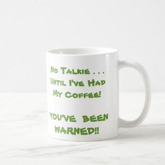 No Talkie . . .Until I've Had My Coffee! Classic White Coffee Mug