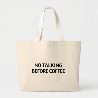 No Talking Before Coffee Large Tote Bag