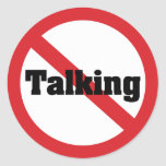 No Talking Round Sticker