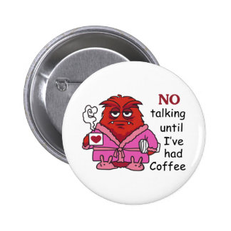No Talking Until Coffee 2 Inch Round Button