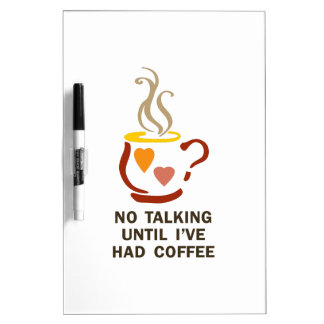 NO TALKING UNTIL COFFEE Dry-Erase WHITEBOARDS