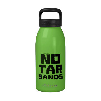 No Tar Sands Reusable Water Bottle