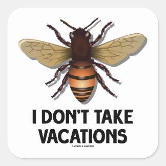 No tardo las vacaciones (la abeja) pegatina cuadradas personalizada