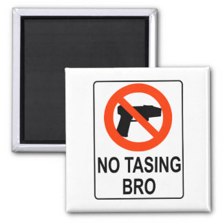 No Tasing Sign 2 Inch Square Magnet