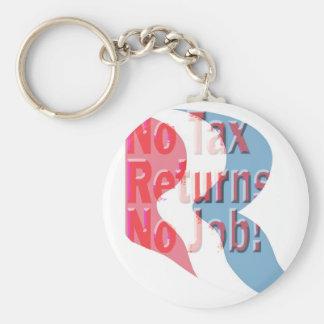 No Tax Returns No Job! Basic Round Button Keychain