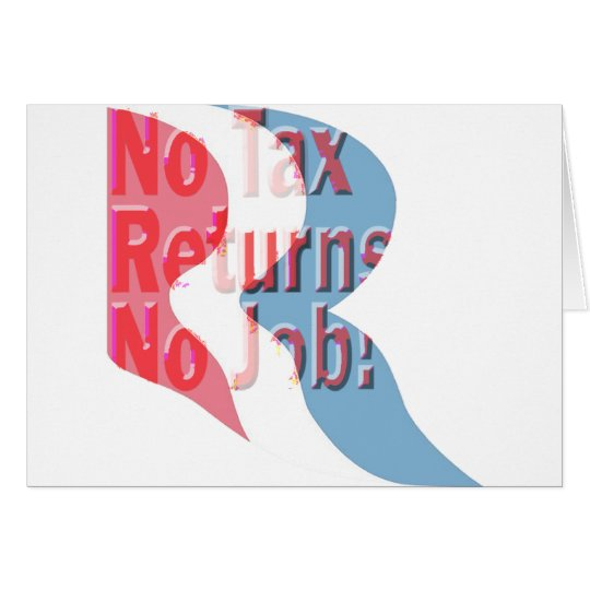 No Tax Returns No Job! Card