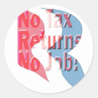No Tax Returns No Job! Stickers