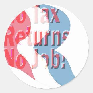 No Tax Returns No Job! Sticker
