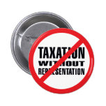 No Taxation without Representation Buttons