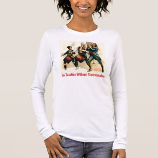 No Taxation Without Representation Long Sleeve T-Shirt