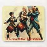 No Taxation Without Representation Mouse Pads