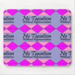 No Taxation Without Representation Mousepads