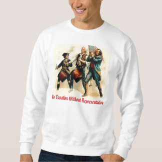 No Taxation Without Representation Sweatshirt