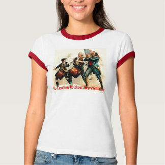 No Taxation Without Representation Tshirt