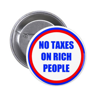 No Taxes For Rich People 2 Inch Round Button