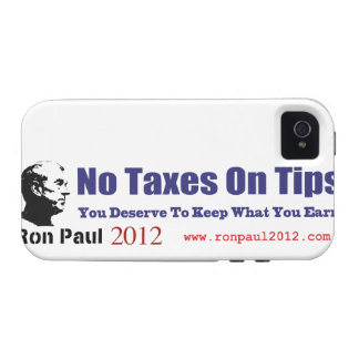 No Taxes On Tips Vote Ron Paul Revolution 2012 Case For The iPhone 4
