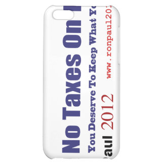 No Taxes On Tips Vote Ron Paul Revolution 2012 iPhone 5C Cases
