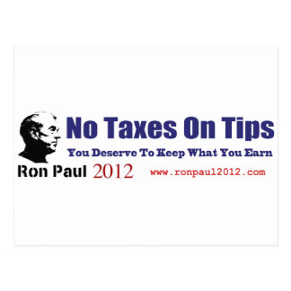 No Taxes On Tips Vote Ron Paul Revolution 2012 Postcard