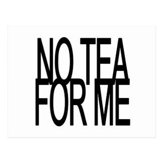 No Tea For Me Anti-Tea Party Postcard