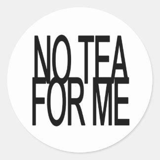 No Tea For Me Anti-Tea Party Round Sticker