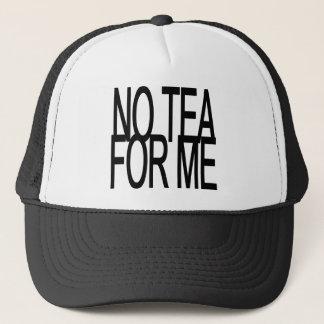 No Tea For Me Anti-Tea Party Trucker Hat