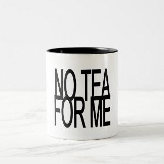 No Tea For Me Anti-Tea Party Two-Tone Coffee Mug