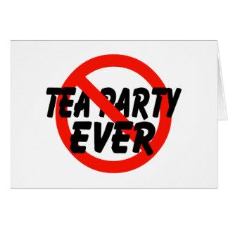 No Tea Party EVER Anti Tea Party Card